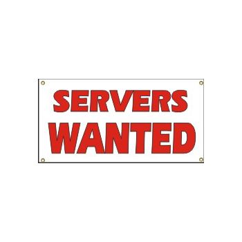 Servers Wanted Heavy Duty Vinyl Banner Business Signs