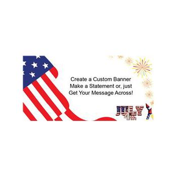 July 4th Patriotic Heavy Duty Custom Message Vinyl Banners