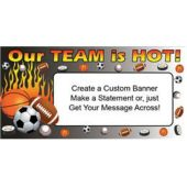 Sports Team Is Hot Custom Message Vinyl Banner