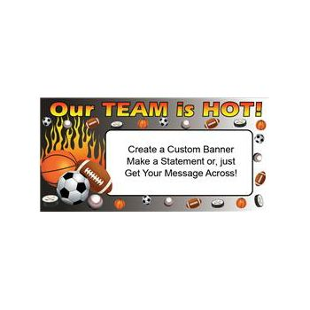 Sports Team is Hot Heavy Duty Custom Message Vinyl Banners
