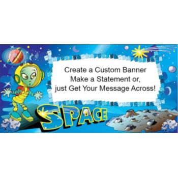 Alien In Space Suit Heavy Duty Custom Message Vinyl Banners