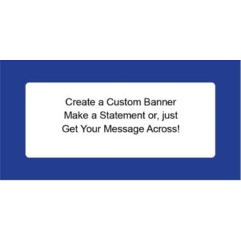 White with Blue Border Custom Message Vinyl Banners