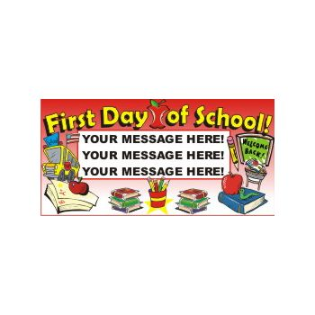 First Day of School Heavy Duty Custom Message Vinyl Banners