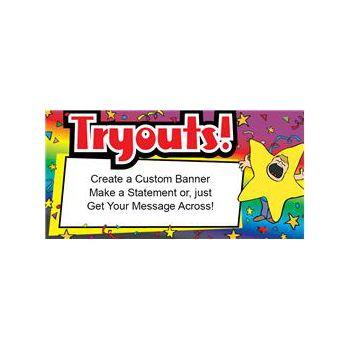 Tryouts Advertisement Custom Message Vinyl Banners