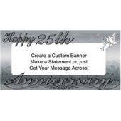 Happy 25th Silver Anniversary Custom Message Vinyl Banner