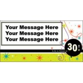 30 LIFE IS GREAT CUSTOM BANNER (Variety of Sizes)