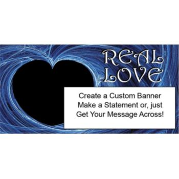 REAL LOVE CUSTOM BANNER (Variety of Sizes)