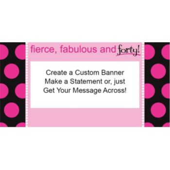 Fierce Fabulous and 40 Custom Banner