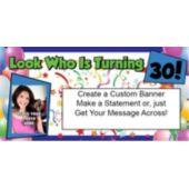 Look Who Is 30 Custom Photo Banner