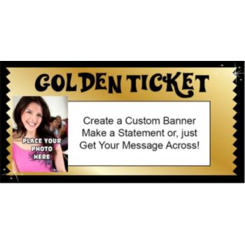 Golden Ticket Custom Photo Banner
