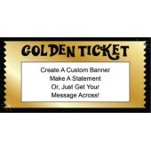 Golden Ticket Custom Banner