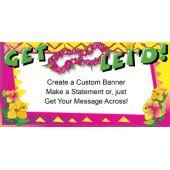 Get Lei'd Custom Message Banner
