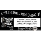 Over The Hill Happy Birthday Custom Banner