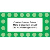 Green Dots Custom Banner