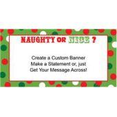 Naughty & Nice Custom Banner (Variety of Sizes)