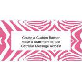 Pink Zebra Print Custom Banner (Variety of Sizes)