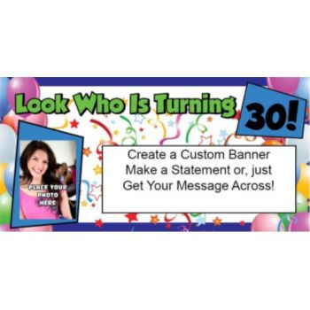 Look Who is 30 Custom Photo Banner