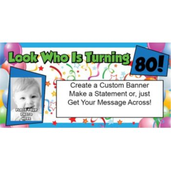 Look Who is 80 Custom Photo Banner